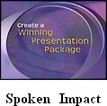 Spoken Impact                                                                         Spoken Impact covers the essentials of a successful presentation.